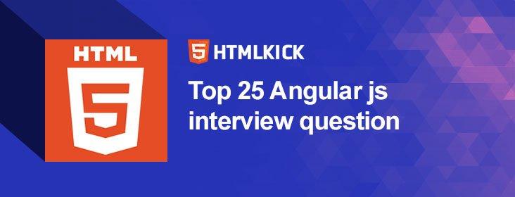 Top 25 Angular js interview question