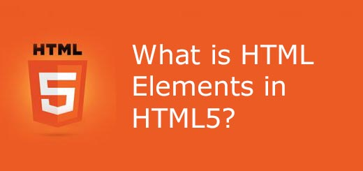 What is HTML Elements in HTML5
