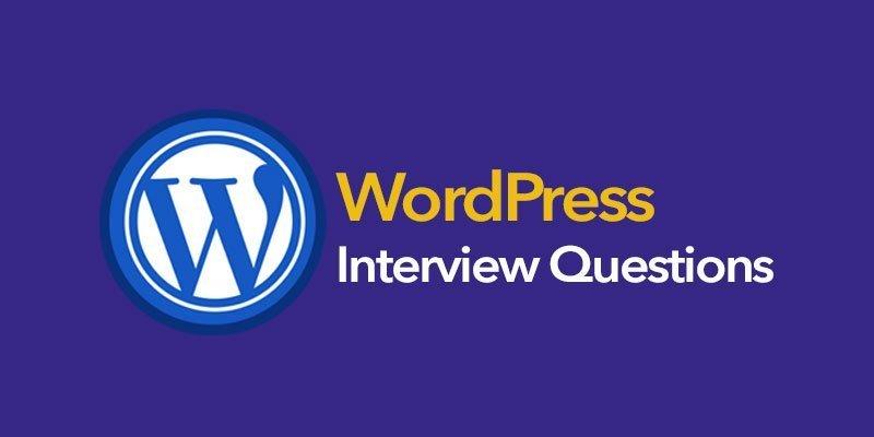 Top 30+ WordPress Interview Questions 2021 [Updated]