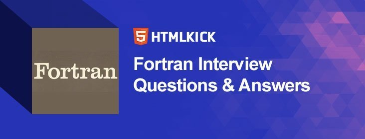 Top 10 Fortran Interview Questions and Answer