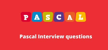 Top 10 Pascal Interview Questions