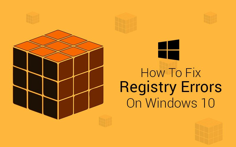 Fix Registry Errors in Windows 10