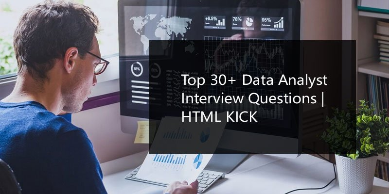 Top 30+ Data Analyst Interview Questions | HTML KICK