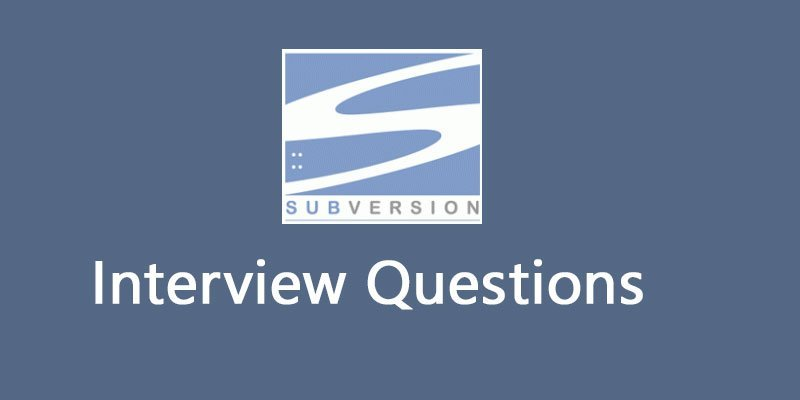 Top 30 Essential SVN Interview Questions | HTML KICK