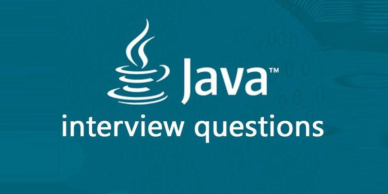 Top 30+ Best Java Interview Questions 2021[UPDATED]