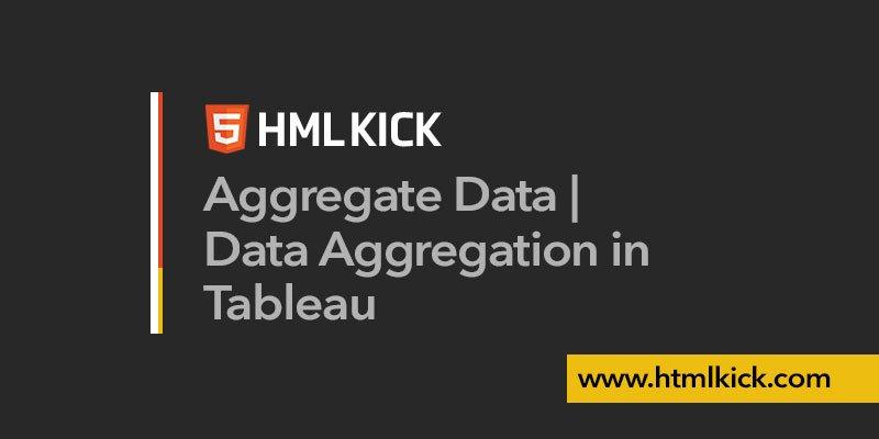 Aggregate Data | Data Aggregation in Tableau