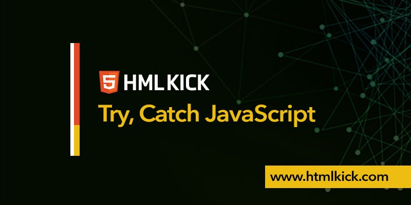 How to use Try Catch JavaScript?