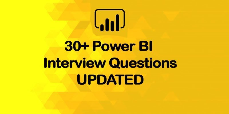Super 30+ Power BI Interview Questions [UPDATED]