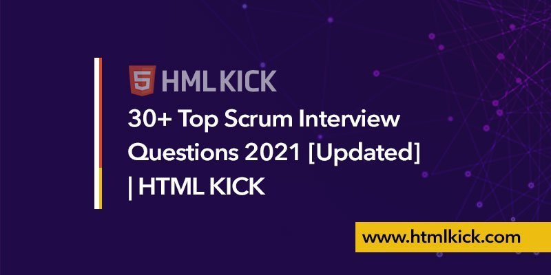 30+ Top Scrum Interview Questions 2021 [Updated]