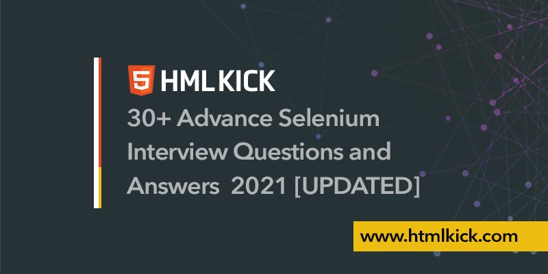 Advance Selenium Interview Questions and Answers