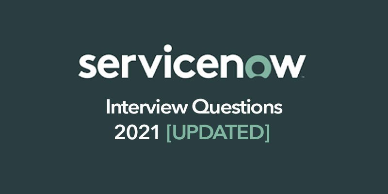 Top 30+ ServiceNow Interview Questions 2021[UPDATED]