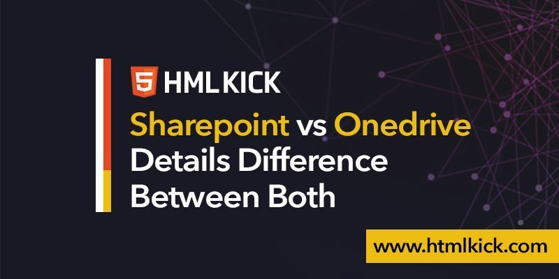 SharePoint vs OneDrive | Details Difference Between Both