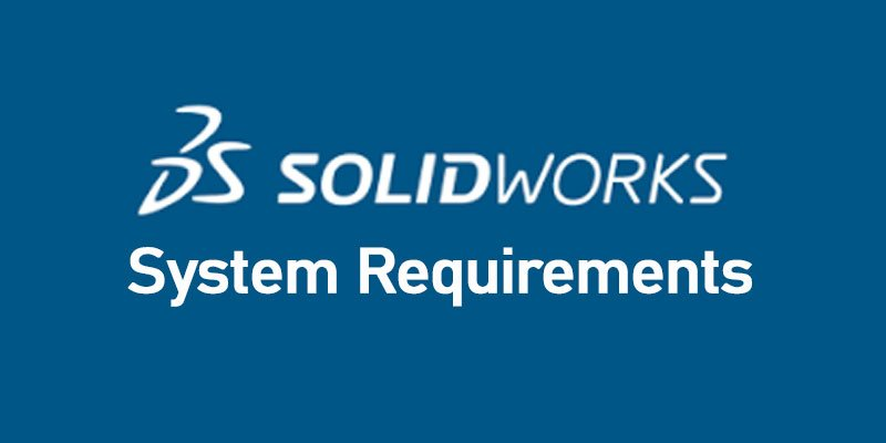 SolidWorks System Requirements | HTML KICK