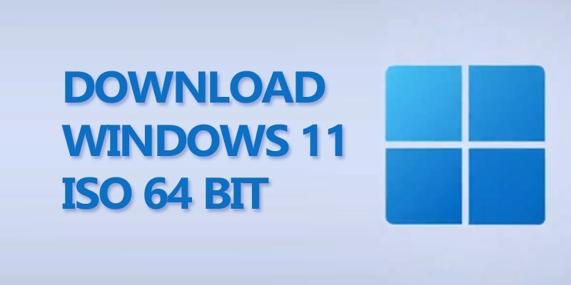 Download Windows 11 ISO 64 Bit [Official]